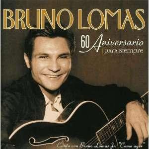 60 Aniversario Para Siempre: Bruno Lomas: Music