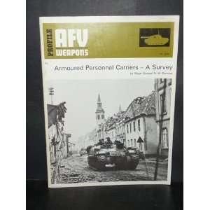 Armoured Personnel Carriers, A Survey N. W. Duncan  Books
