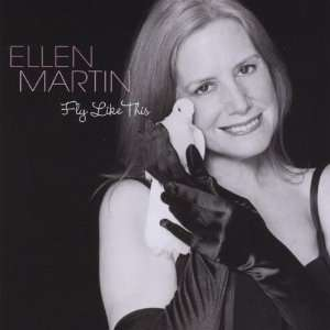 Fly Like This: Ellen Martin: Music