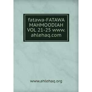 FATAWA MAHMOODIAH VOL 21 25 www.ahlehaq www.ahlehaq.org Books