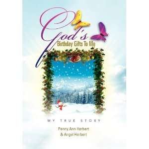 Gods Birthday Gifts To Me (9781456807566) Penny Ann Herbert