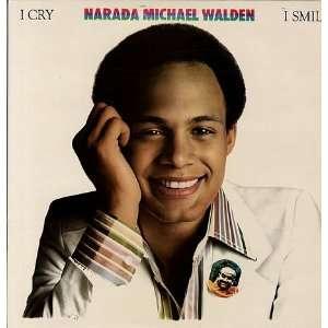I Cry I Smile: Narada Michael Walden: Music