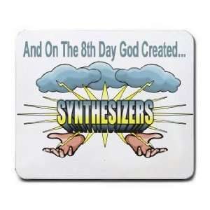 And On The 8th Day God Created SYNTHESIZERS Mousepad
