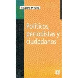 Políticos, periodistas y ciudadanos  de la