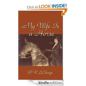 My Wife Is a Horse: P. V. LeForge:  Kindle Store
