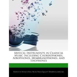 , Membranophones, and Idiophones (9781276214179): Patrick Sing: Books