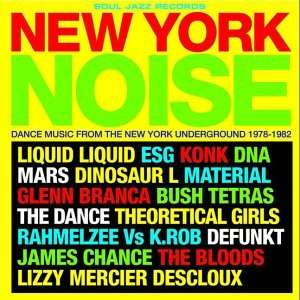New York Noise Dance Music from the New York Underground