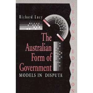 The Australian Form of Government: Models in Dispute