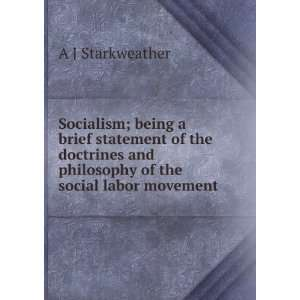and philosophy of the social labor movement A J Starkweather Books