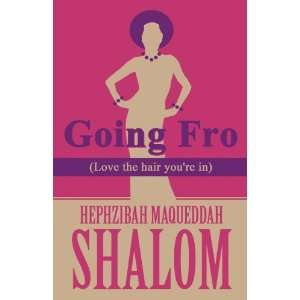 the hair youre in) (9781462638734): Hephzibah Maqueddah Shalom: Books