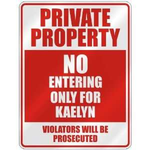 PRIVATE PROPERTY NO ENTERING ONLY FOR KAELYN  PARKING