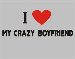 LOVE MY CRAZY BOYFRIEND Funny T Shirt Adult Humor Tee