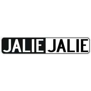 NEGATIVE JALIE  STREET SIGN