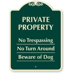 Private Property, No Trespassing, No Turnaround, Beware Of