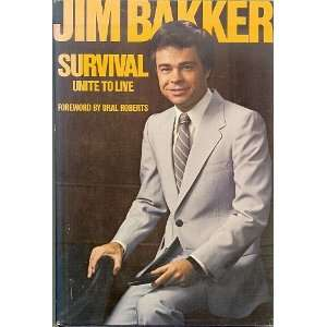 Survival Unite to Live ~ Foward By Oral Roberts Jim Bakker Books