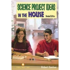 Science Project Ideas in the House (9780766017054) Robert