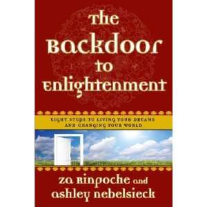 The Backdoor to Enlightenment Eight Steps to Living Your
