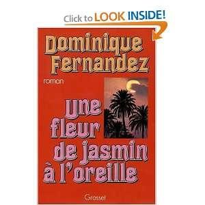 Une fleur de jasmin a loreille Roman (French Edition)