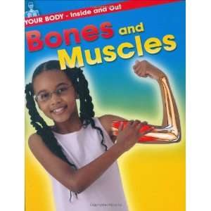 Bones and Muscles (Your Body): Angela Royston: 9780749676339: