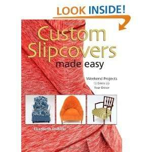 CustomSlipcovers MadeEasy: Weekend Projects to Dress Up