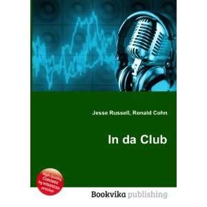 In da Club Ronald Cohn Jesse Russell Books