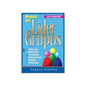 Manual Del Líder De Grupos: Teresa Blowes: Books