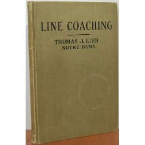 Line Coaching A Text of Detailed Football Instruction
