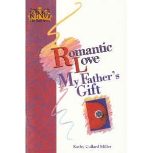 Romantic love my fathers gift (Daughters of the King Bible
