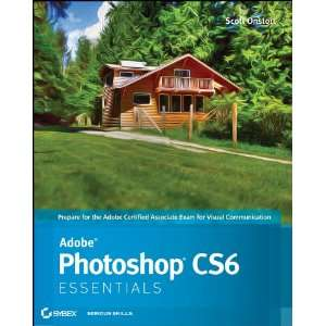 Adobe Photoshop CS6 Essentials (9781118094952): Scott