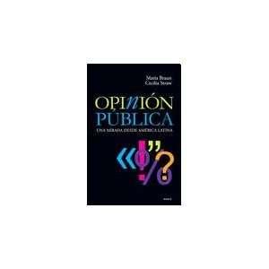 OPINION PUBLICA UNA MIRADA DESDE AMERICA LATINA (Spanish Edition)