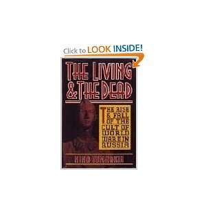 The Living & the Dead The Rise and Fall of the Cult of World War II