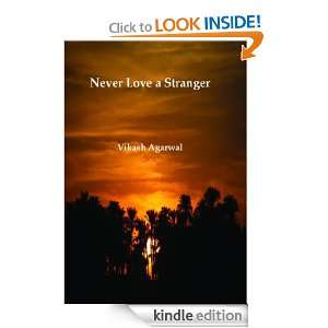 Never Love a Stranger: Vikasg Agarwal:  Kindle Store