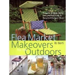 Flea Market Makeovers for the Outdoors Projects & Ideas Using Flea