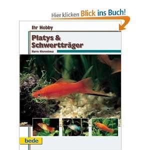 Platys & Schwertträger, Ihr Hobby: .de: Harro Hieronimus