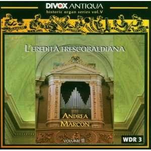 The Heritage of Frescobaldi: Volume 2: Andrea Marcon