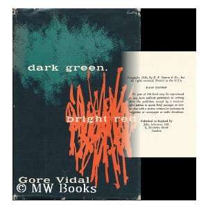 Dark Green, Bright Red: Gore Vidal: Books
