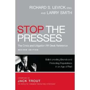 Desk Reference: Esq. Richard S. Levick, Larry Smith, Jack Trout: Books