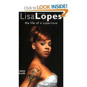 Lisa Lopes: The Life of a Supernova (9780689856907): Nancy