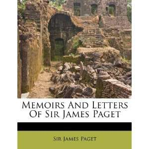 And Letters Of Sir James Paget (9781175864314): Sir James Paget: Books