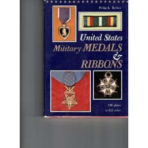 United States Military Medals & Ribbons Philip Robles Books