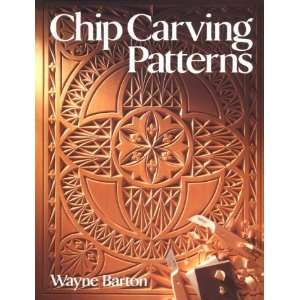 Chip Carving Patterns [Paperback]: Wayne Barton: Books