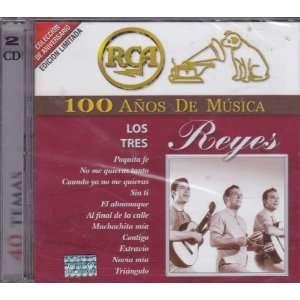 100 Anos De Musica RCA: Los Tres Reyes: Los Tres Reyes