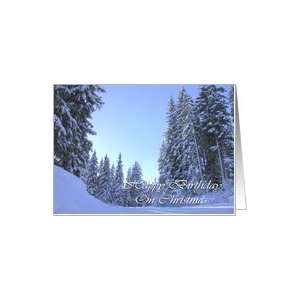 Happy Birthday On Christmas Snow Covered Evergreen Trees