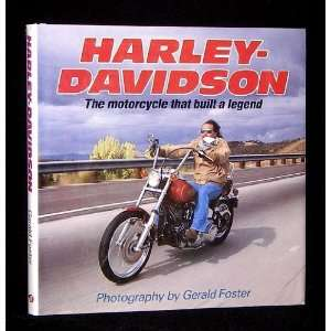 Harley Davidson The Motorcycle That Built a Legend