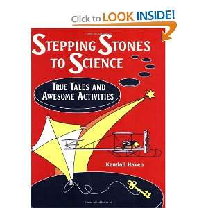 Stepping Stones to Science True Tales and Awesome