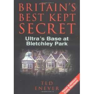 Britains Best Kept Secret: Ultras Base at Bletchley Park