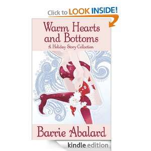 Warm Hearts and Bottoms: A Holiday Story Collection: Barrie Abalard