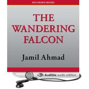 The Wandering Falcon (Audible Audio Edition) Jamil Ahmad