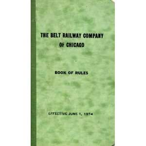 Book of Rules Effective June 1, 1974 Belt Railroad Company Books