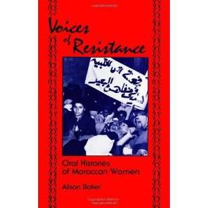 Voices of Resistance Oral Histories of Moroccan Women